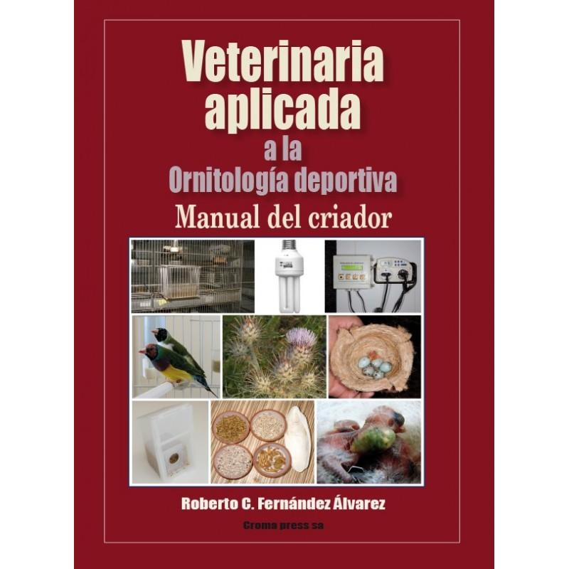 Veterinaria aplicada a la Ornitología Deportiva