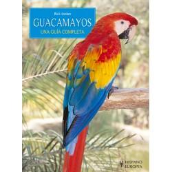 Guacamayos. Una guía completa